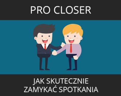 Pro Closer – Jak Skutecznie Zamykać Spotkania
