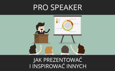Pro Speaker – Jak Prezentowaći Inspirować Innych