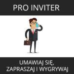 Pro Inviter – umawiaj się, zapraszaj i wygrywaj!